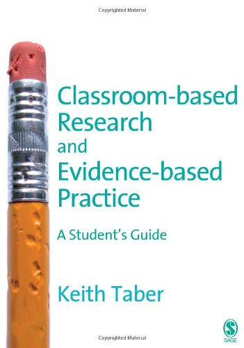 Classroom-based Research and Evidence-based Practice: A Guide for Teachers