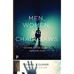 Men, Women, and Chain Saws: Gender in the Modern Horror Film - Updated Edition (Princeton Classics)
