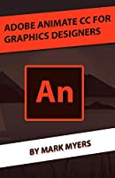 ADOBE ANIMATE CC FOR GRAPHICS DESIGNERS Front Cover