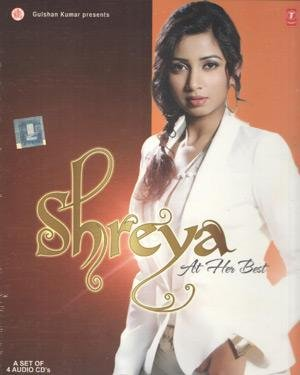 Shreya At Her Best (Shreya Ghoshal's Best Bollywood Songs Collection / 2013 / 4-CD Set) by T-Series