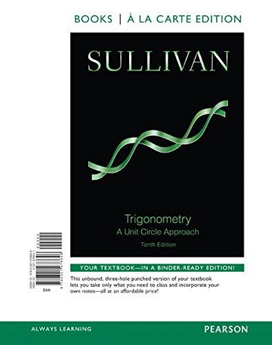 Trigonometry: A Unit Circle Approach, Books a la Carte Edition Plus NEW MyLab Math -- Access Card Package (10th Edition)