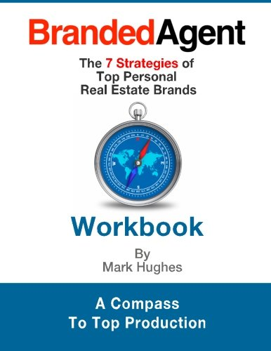 Read Online Branded Agent Workbook: The 7 Strategies of Top Personal Real Estate Brands ebook