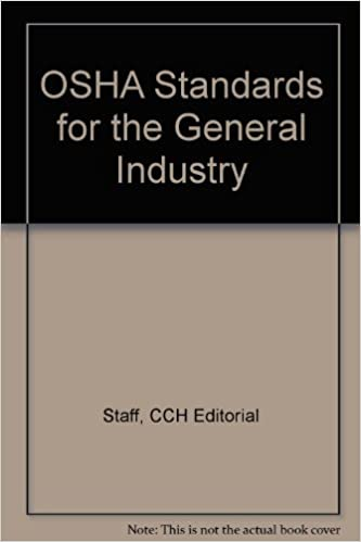 OSHA Standards for the General Industry: CCH Editorial Staff