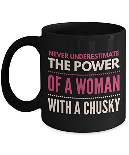 Never Underestimate The Power Of A Woman With A Chusky Mug - Coffee Cup - Dog Lover Gifts and Accessories