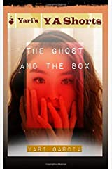 The Ghost and the Box: Yari's YA Shorts Paperback