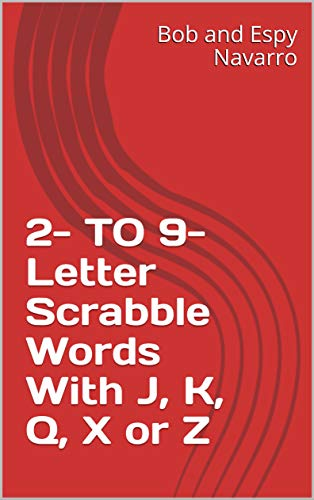2- TO 9-Letter Scrabble Words With J, K, Q, X or Z