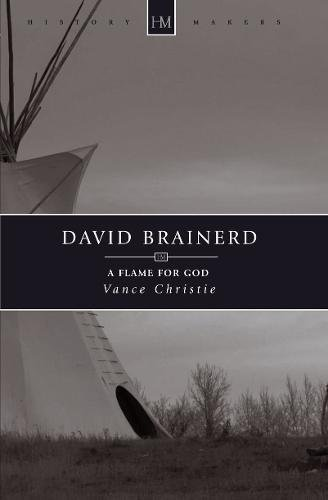 David Brainerd: A Flame for God (History Maker)