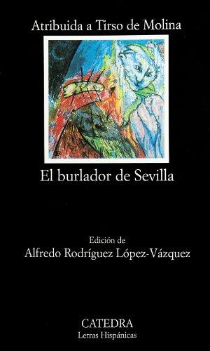 El burlador de Sevilla o el convidado de piedra/ The Trickster of Seville and the Stone Guest (Letras Hispanicas/ Hispanic Writings) (Spanish Edition)