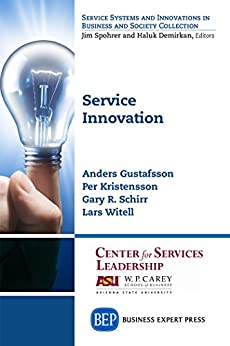 Service Innovation by [Gustafsson, Anders, Kristensson, Per, Schirr, Gary R., Witell, Lars]