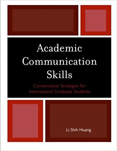 Academic Communication Skills: Conversation Strategies for International Graduate Students by Huang Li-Shih (2010-09-23)