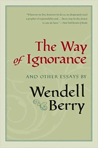 com the way of ignorance and other essays  com the way of ignorance and other essays 9781593761196 wendell berry books