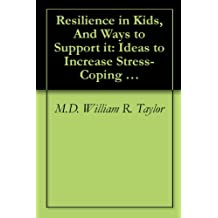 Resilience in Kids, And Ways to Support it: Ideas to Increase Stress-Coping From Fourteen Countries