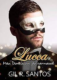 Lucca: Meu Don Juan do carnaval (volume único)