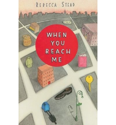 When You Reach MeWHEN YOU REACH ME by Stead, Rebecca (Author) on Jul-14-2009 Hardcover