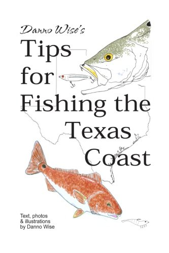 Danno Wise's Tips for Fishing the Texas Coast