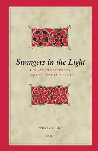 Strangers in the Light: Philonic Perspectives on Christian Identity in 1 Peter (Biblical Interpretation Series)