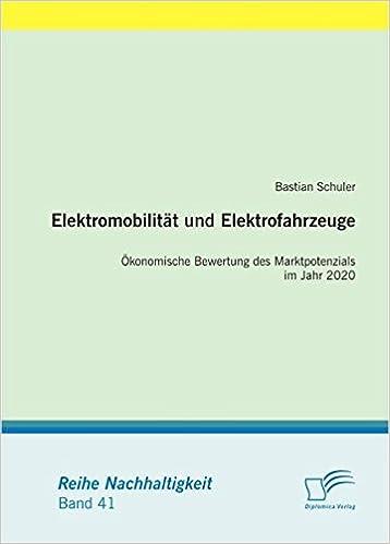 Cover des Buchs: Elektromobilität und Elektrofahrzeuge: Ökonomische Bewertung des Marktpotenzials im Jahr 2020 (Nachhaltigkeit)