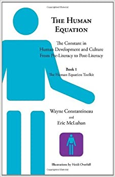 Book The Human Equation: The Constant in Human Development from Pre-Literacy to Post-Literacy -- Book 1 the Human Equation Toolkit by Wayne Constantineau (2010-10-21)