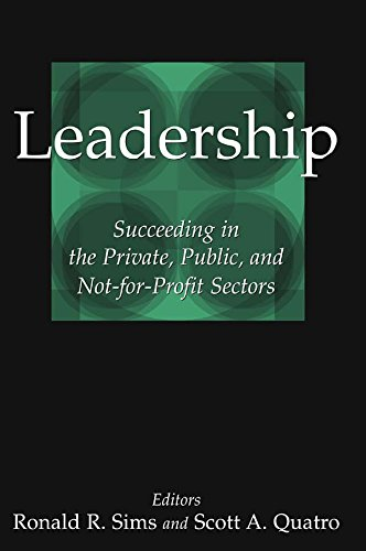 Download Leadership: Succeeding in the Private, Public, and Not-for-profit Sectors: Succeeding in the Private, Public, and Not-for-profit Sectors Pdf