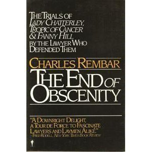 The End of Obscenity: The Trials of Lady Chatterley, Tropic of Cancer and Fanny Hill
