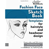 Fashion Face Sketch Book: Templates for hairstyle, and headwear design (Fashion Croquis Books)