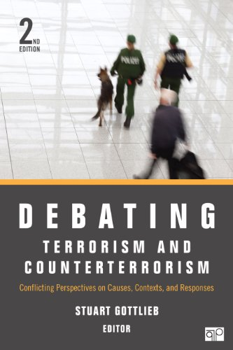 Download Debating Terrorism and Counterterrorism: Conflicting Perspectives on Causes, Contexts, and Responses (Debating Politics) Pdf