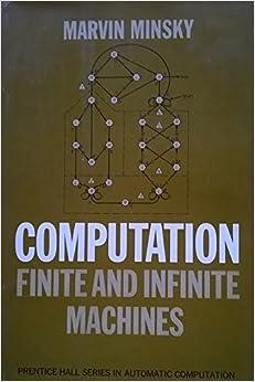 Computation: Finite and Infinite Machines (Automatic Computation)