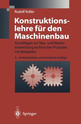 Konstruktionslehre fr den Maschinenbau: Grundlagen zur Neu- und Weiterentwicklung technischer Produkte mit Beispielen (German Edition)