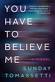 You Have to Believe Me (English Edition)