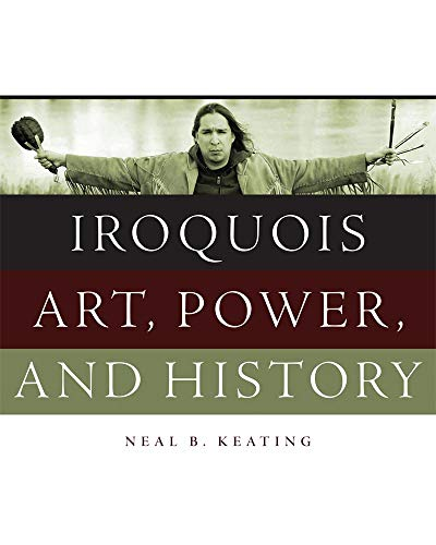 Iroquois Art, Power, and History