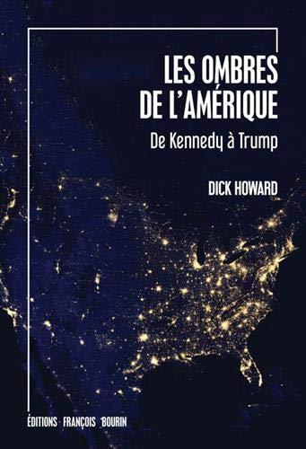 Les ombres de l'Amérique : De Kennedy à Trump