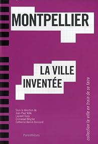 Montpellier, la ville inventée par Jean-Paul Volle