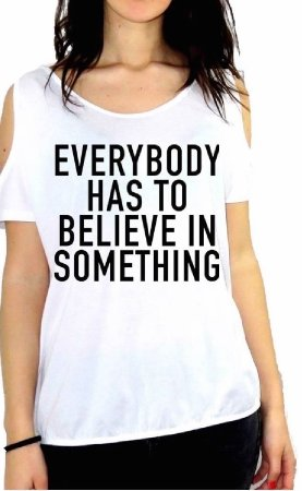 JOHNNY DEERS SHIRT TOP CAMISETA EVERYBODY HAS TO BELIEVE IN SOMETHING 0026 GGG57 WHITE