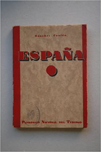 España / por F. J. Sánchez Cantón ; patrocinado por el Patronato Nacional de Turismo: Amazon.es: SÁNCHEZ CANTÓN, F. J.: Libros
