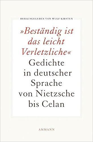 Beständig Ist Das Leicht Verletzliche Gedichte In Deutscher