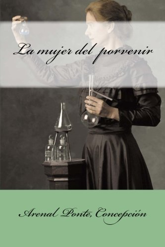 La mujer del  porvenir (Spanish Edition)