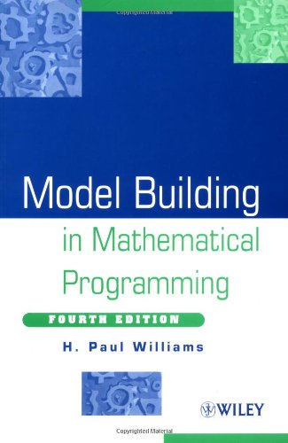 Model Building in Mathematical Programming, 4th Edition