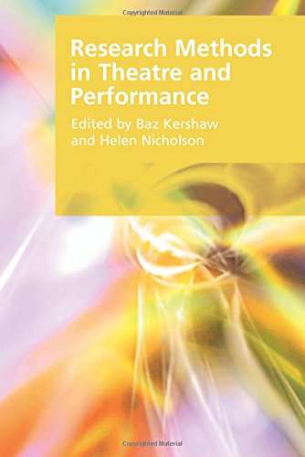 Research Methods in Theatre and Performance (Research Methods for the Arts and Humanities)
