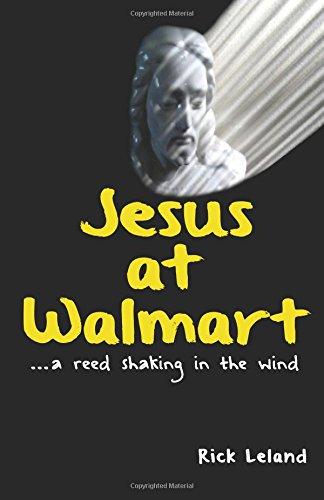 Read Online Jesus at Walmart...a reed shaking in the wind (Volume 1) pdf epub