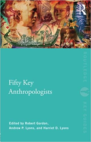 Fifty key anthropologists routledge key guides robert j gordon fifty key anthropologists routledge key guides robert j gordon harriet lyons andrew lyons 9780415461054 amazon books fandeluxe Gallery