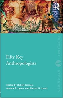 image for Fifty Key Anthropologists (Routledge Key Guides)