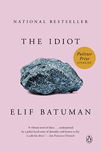 The Idiot: A Novel by [Batuman, Elif]