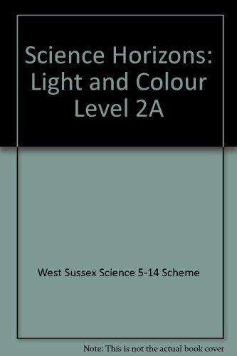 Science Horizons: Light and Colour Level (Sussex 12 Light)