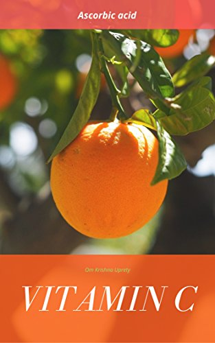 Vitamin C: Ascorbic acid