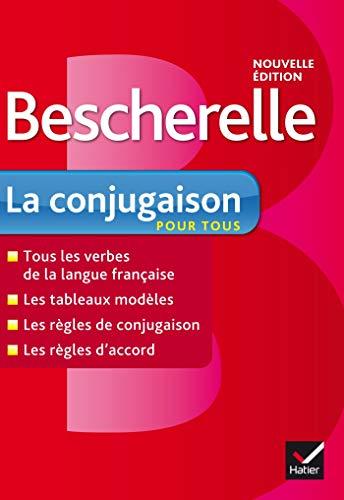 Bescherelle La Conjugaison Pour Tous: Ouvrage de Référence Sur La Conjugaison Française (Bescherelle Francais) (French Edition) (Bescherelle Complete Guide To Conjugating 12000 French Verbs)
