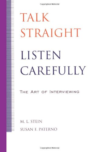 Talk Straight, Listen Carefully: The Art of Interviewing