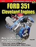 George Reid: Ford 351 Cleveland Engines : How to Build for Max Performance (Paperback); 2013 Edition