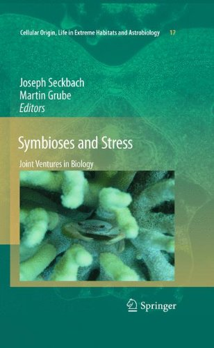 Extreme Habitats (Symbioses and Stress: Joint Ventures in Biology (Cellular Origin, Life in Extreme Habitats and Astrobiology))