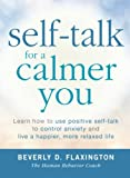 Self-Talk for a Calmer You: Learn How To Use