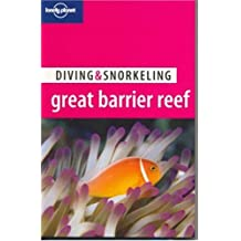 Lonely Planet Diving & Snorkeling Great Barrier Reef 2nd Ed.: 2nd edition